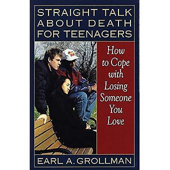 Straight Talk om döden för tonåringar: hur du handskas med att förlora någon du älskar
