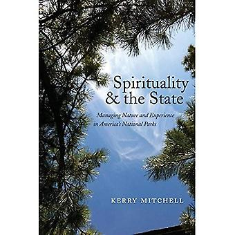 Spirituality and the State: Managing Nature and Experience in America's National Parks (North American Religions)