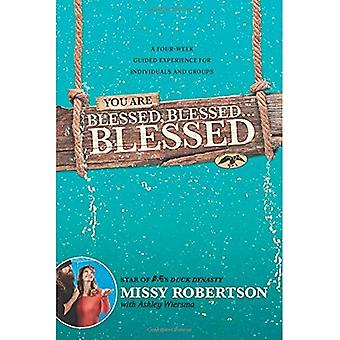 You Are Blessed, Blessed . . . Blessed: A Four-Week Guided Experience for Individuals and Groups