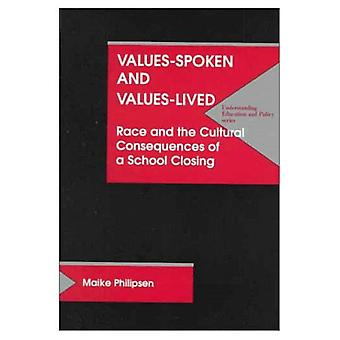 Values Spoken and Values Lived : The Cultural Consequences of a School Closing