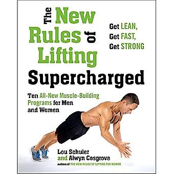 New Rules of Lifting Supercharged : Ten All New Muscle Building Programs for Men and Women