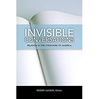 Invisible Conversations: Religion in the Literature of America (Studies in Christianity & Literature)
