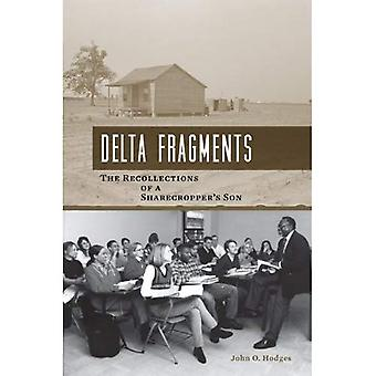 Delta Fragments: The Recollections of a Sharecropper's Son