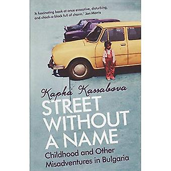 A Street without a Name: Childhood and Other Misadventures in Bulgaria