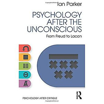 Psychology After the Unconscious: From Freud to Lacan (Psychology After Critique)
