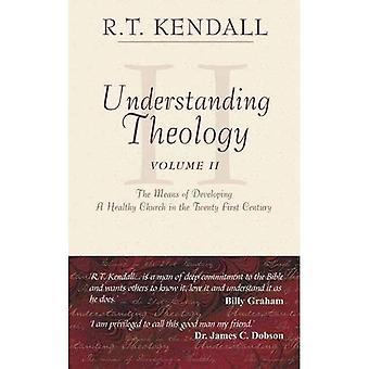 Förståelse teologi: Volym 2 (förståelse teologi)