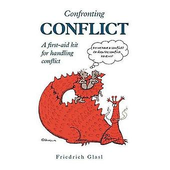 Confronting Conflict: A First-aid Kit for Handling Conflict