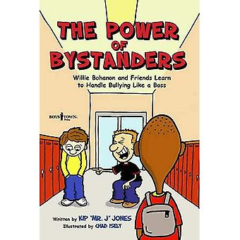 Power Of Bystanders: Willie Bohanon and Friends Learn to Handle Bullying Like a Boss (Urban Character Education)