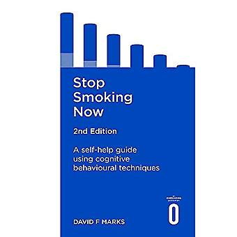 Stop Smoking Now 2nd Edition: A self-help guide using cognitive behavioural techniques