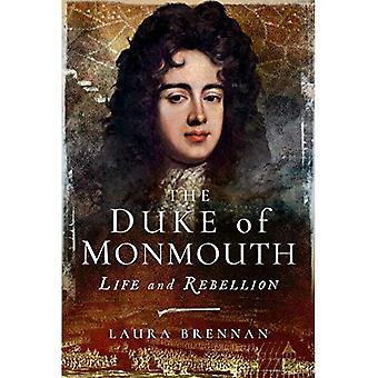 The Duke of Monmouth: Life� and Rebellion