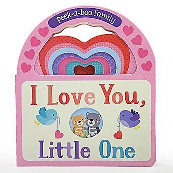 I Love You, Little One: Peek-A-Boo Family [Board book]