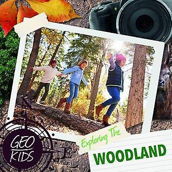 Exploring the Woodland (Geo-Kids)