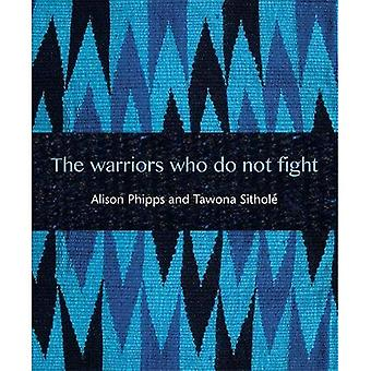 The Warriors Who Do Not Fight