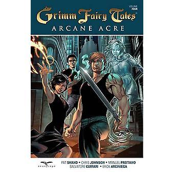 Grimm Fairy Tales Arcane Acre - Volume 4 by Manuel Preitano - Chris Jo