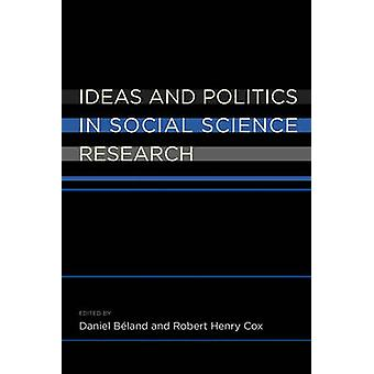 Ideas and Politics in Social Science Research by Beland & Daniel