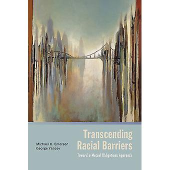 Transcending Racial Barriers Toward a Mutual Obligations Approach by Emerson & Michael O