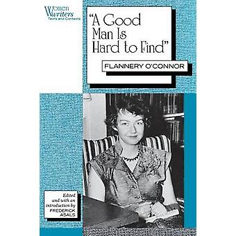 A Good Man is Hard to Find Flannery OConnor by Asals & Frederick