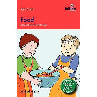 Food Activities for 35 Year Olds  2nd Edition by Walton & Adrienne