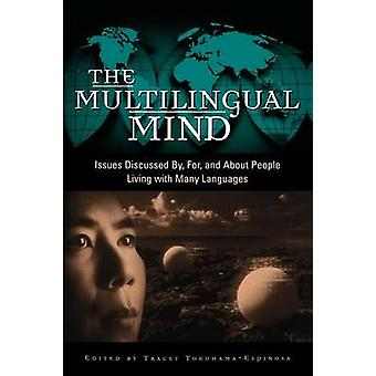 As questões da mente multilingue discutidas por, para e sobre pessoas que vivem com muitas línguas por TokuhamaEspinosa & Tracey