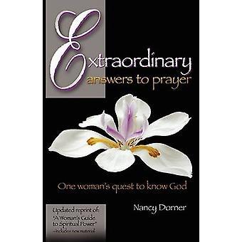 Außergewöhnliche Antworten auf ein Gebet von Dorner & Nancy L