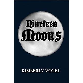 Nineteen Moons by Vogel & Kimberly
