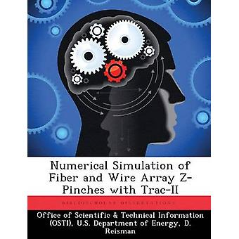 Numerical Simulation of Fiber and Wire Array ZPinches with TracII by Office of Scientific & Technical Informa