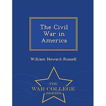 The Civil War in America  War College Series by Russell & William Howard