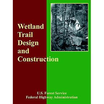 Våtmark leden konstruktion och tillverkning av U. S. Forest Service & Forest Service