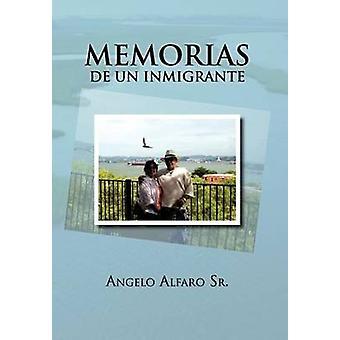 Memorias de Un Inmigrante by Alfaro Sr & Angelo
