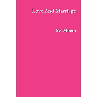 Love And Marriage by Moem & Ms