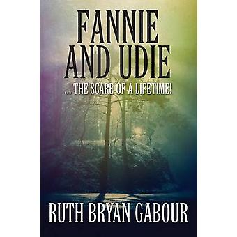 Fannie and Udie ... the Scare of a Lifetime by Gabour & Ruth Bryan