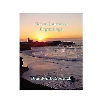 Ocean Journeys Beginnings by Southall & Brandon L.