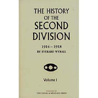 HISTORY OF THE SECOND DIVISION 1914  1918 by Wyrall & Everard
