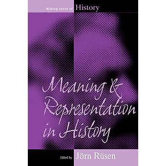 Bedeutung und Repräsentation in der Geschichte von Rsen & J.