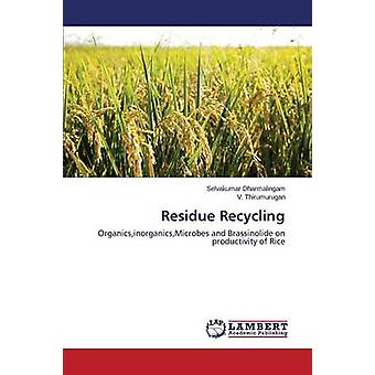 Residue Recycling by Dharmalingam Selvakumar