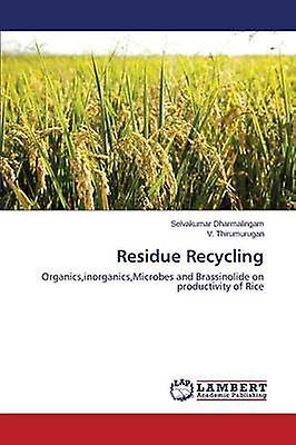 Residue Recycling by Dharmalingam Selvakumar