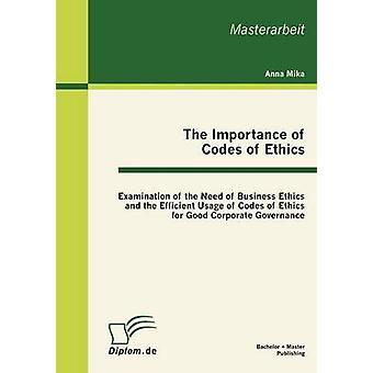 L'Importance des Codes de déontologie l'examen de la nécessité de l'éthique des affaires et l'utilisation efficace des Codes d'éthique pour la bonne gouvernance d'entreprise par Mika & Anna