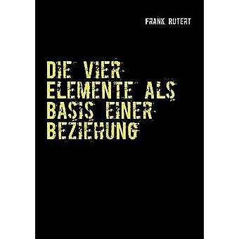 Sterben Vier Elemente als Grundlage Einer Naunheim Rutert & Frank