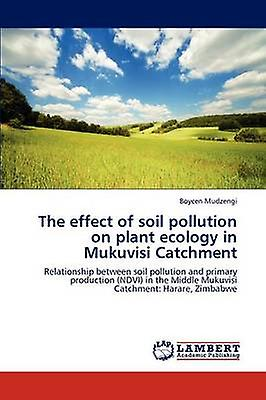 The effect of soil pollution on plant ecology in Mukuvisi CatchHommest by Mudzengi & Boycen