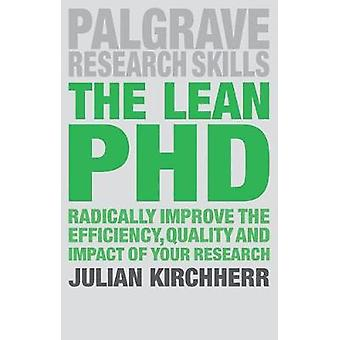 The Lean PhD - Radically Improve the Efficiency - Quality and Impact o