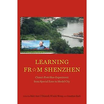 Learning from Shenzhen - China's Post-Mao Experiment from Special Zone