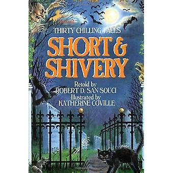 Short & Shivery by Robert D. San Souci - Katherine Coville - 97804404