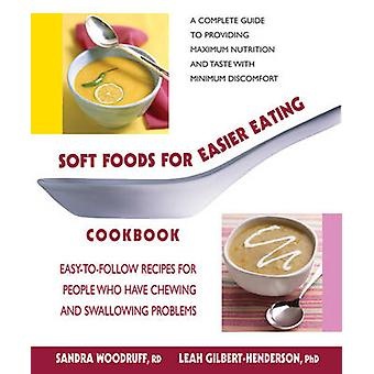 Soft Foods for Easier Eating Cookbook - Easy-To-Follow Recipes for Peo