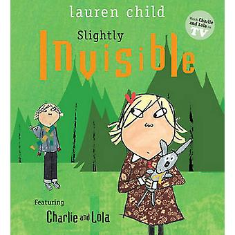 Slightly Invisible by Lauren Child - Lauren Child - 9780763653477 Book