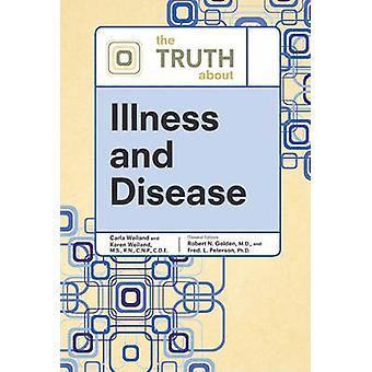 The Truth About Illness and Disease by Robert N Golden - Fred L Peter