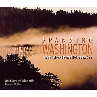 Spanning Washington - Historic Highway Bridges of the Evergreen State