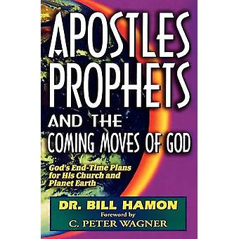 Apostles - Prophets and the Coming Moves of God - God's End-time Plans