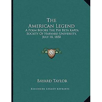 The American Legend - A Poem Before the Phi Beta Kappa Society of Harv