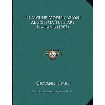 Di Alcune Modificazioni Al Sistema Tutelare Italiano (1907) by Giovan