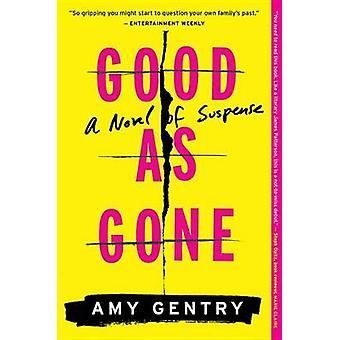 Good as Gone - A Novel of Suspense by Amy Gentry - 9781328745552 Book